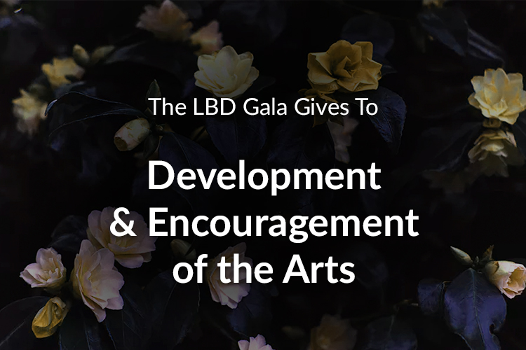 The LBD Gala Gives To Development & Encouragement of the Arts