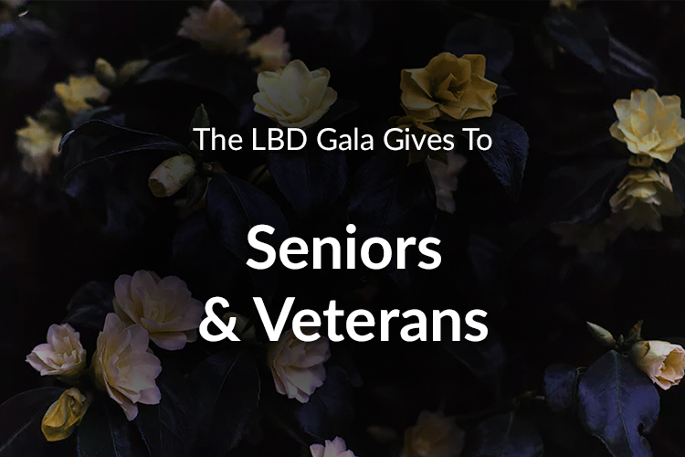 The LBD Gala Gives To Seniors & Veterans